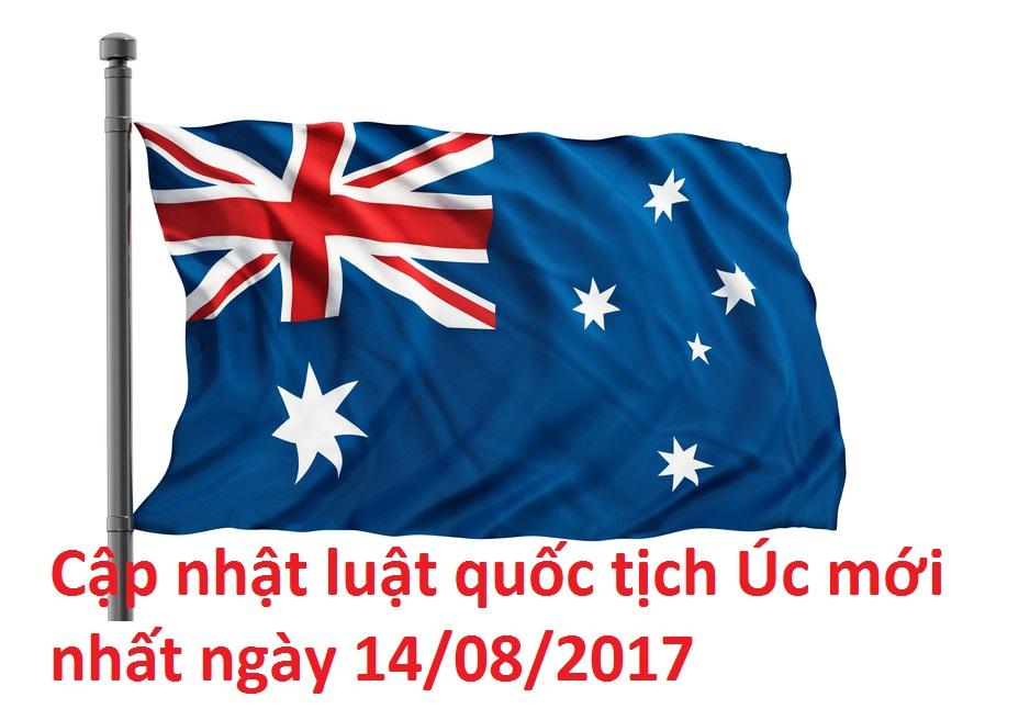 Cập nhật luật quốc tịch Úc mới nhất ngày 14082017