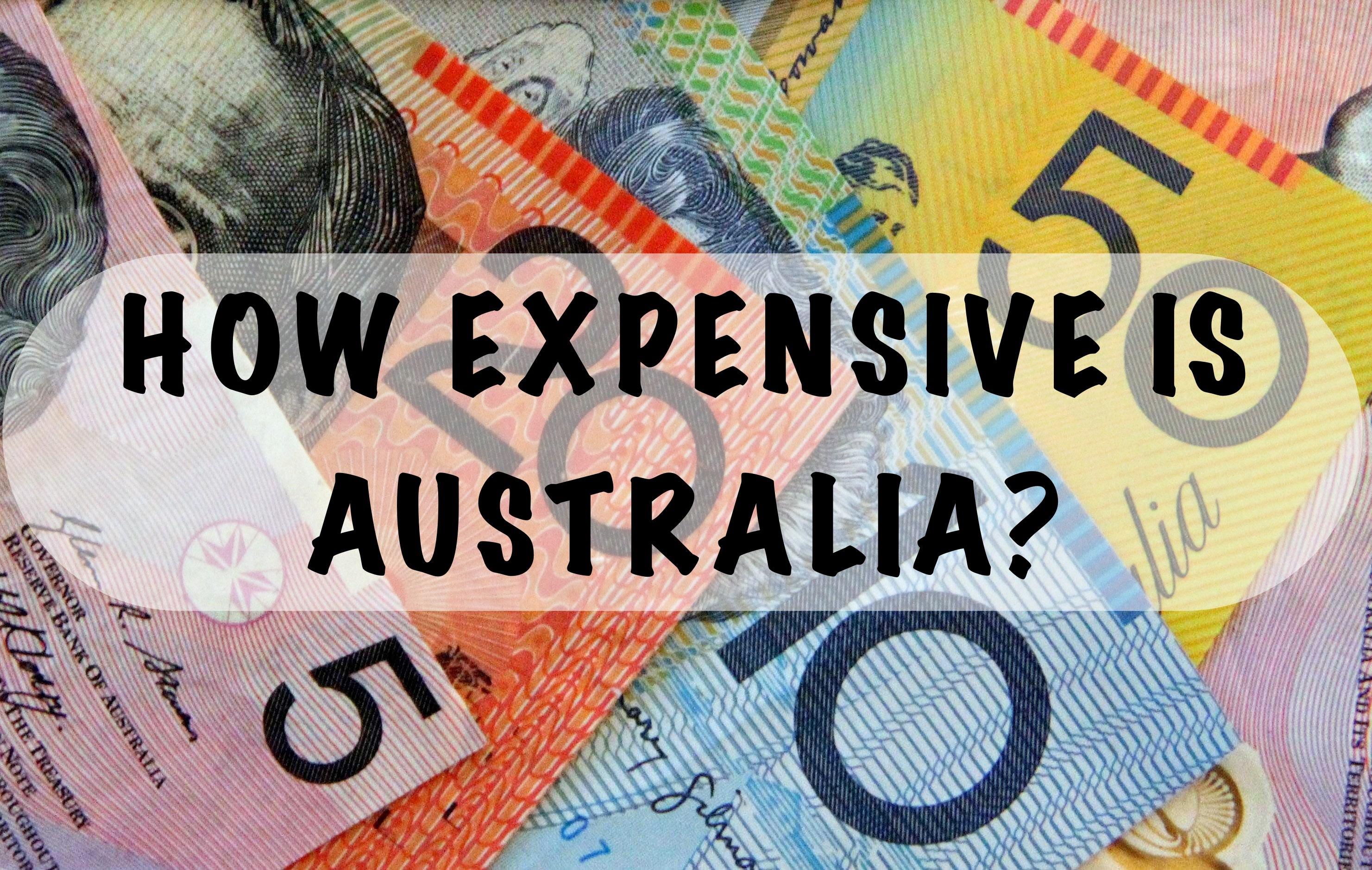 Australia is expensive